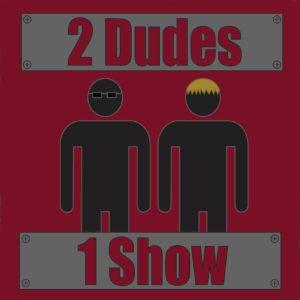 2-dudes-1-show